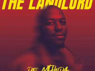 ALBUM: De Mthuda The Landlord mp3 Download